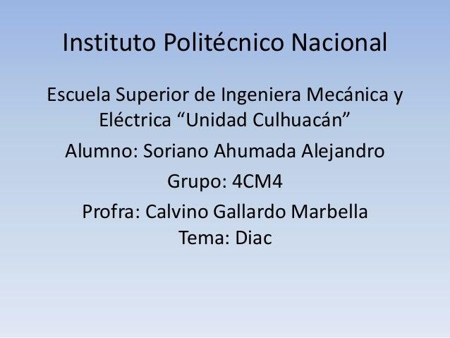 """Instituto Politécnico Nacional Escuela Superior de Ingeniera Mecánica y Eléctrica """"Unidad Culhuacán"""" Alumno: Soriano Ahuma..."""