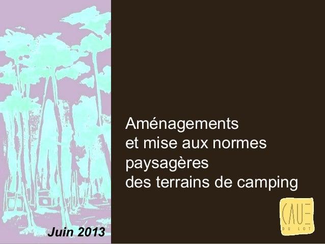 Aménagementset mise aux normespaysagèresdes terrains de campingJuin 2013