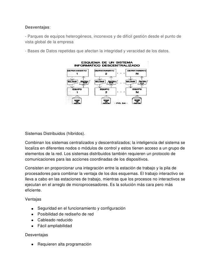 Desventajas:- Parques de equipos heterogéneos, inconexos y de difícil gestión desde el punto devista global de la empresa-...