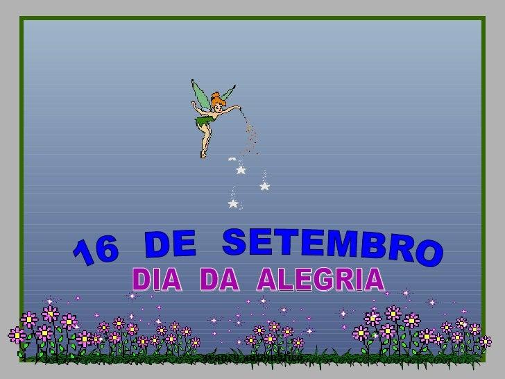 avanço automático DIA  DA  ALEGRIA 16  DE  SETEMBRO