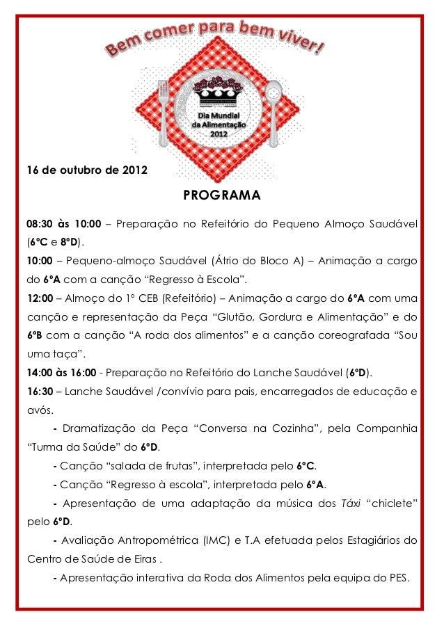 16 de outubro de 2012                              PROGRAMA08:30 às 10:00 – Preparação no Refeitório do Pequeno Almoço Sau...