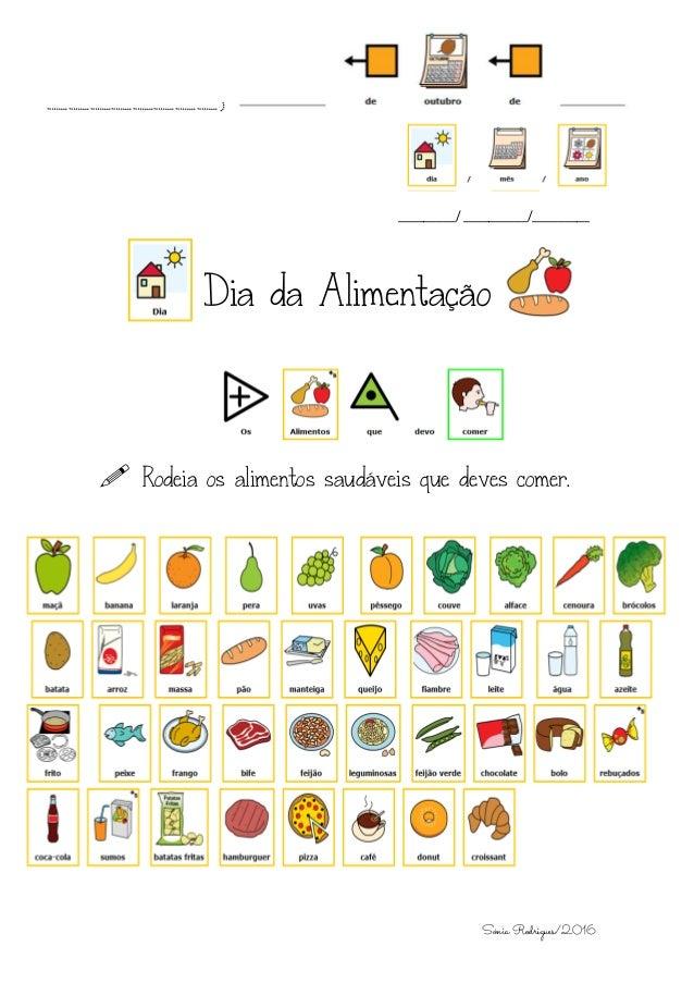 Sónia Rodrigues/2016 _________/ __________/_________ Dia da Alimentação .  Rodeia os alimentos saudáveis que deves comer....