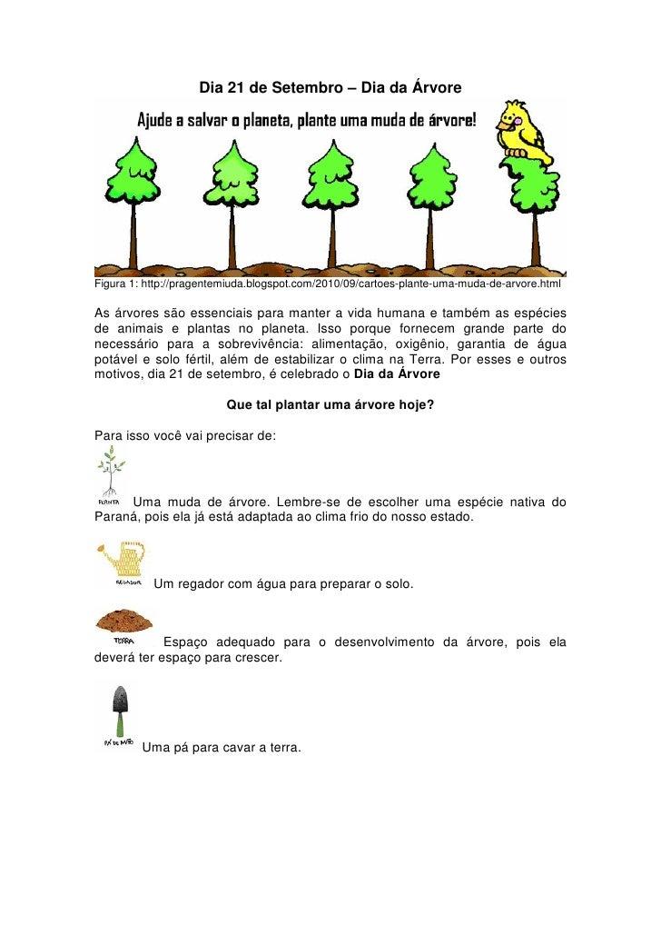 Dia 21 de Setembro – Dia da ÁrvoreFigura 1: http://pragentemiuda.blogspot.com/2010/09/cartoes-plante-uma-muda-de-arvore.ht...