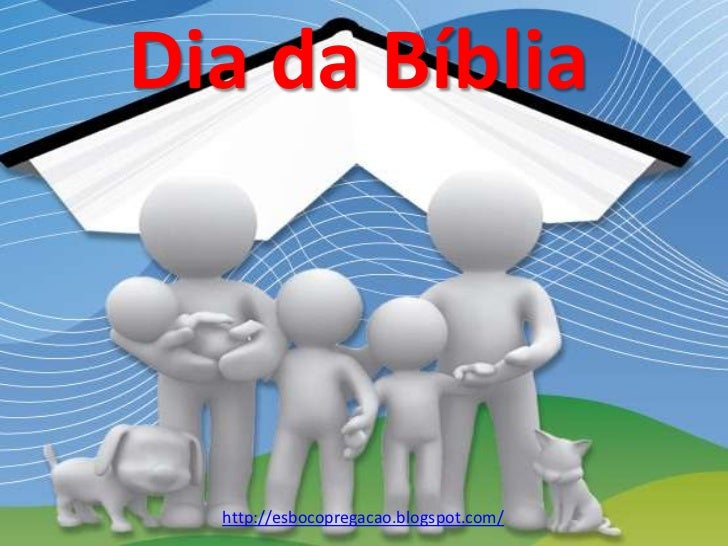 Dia da Bíblia  http://esbocopregacao.blogspot.com/