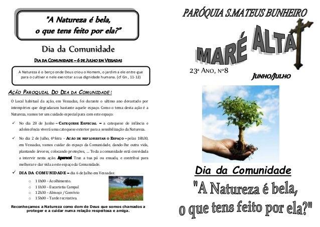 Dia da Comunidade DIA DA COMUNIDADE – 6 DE JULHO EM VESSADAS AÇÃO PAROQUIAL DO DIA DA COMUNIDADE: O Local habitual da ação...
