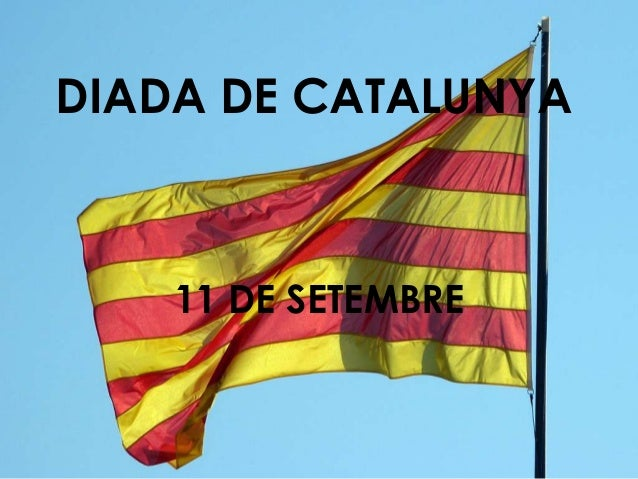 DIADA DE CATALUNYA  11 DE SETEMBRE