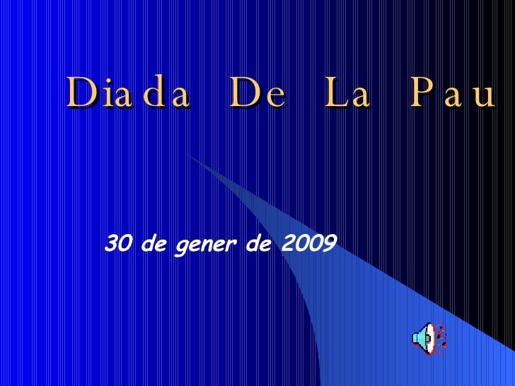 Diada  De  La  Pau 30 de gener de 2009