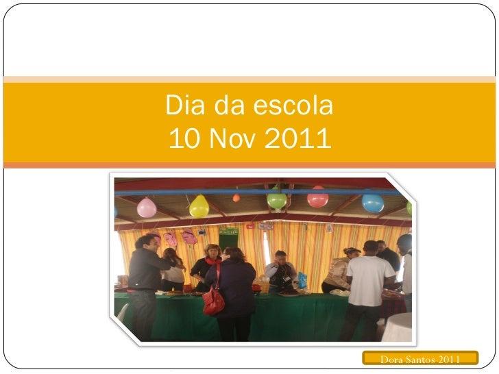 Dia da escola 10 Nov 2011 Dora Santos 2011