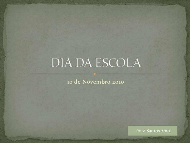 10 de Novembro 2010 Dora Santos 2010