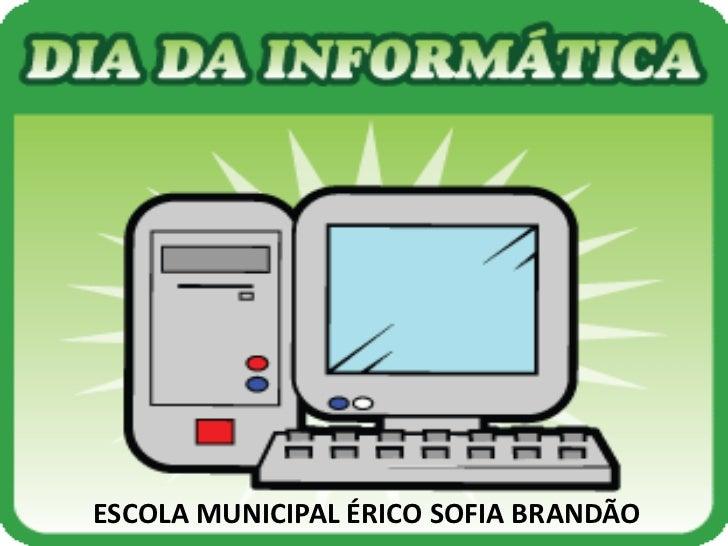 ESCOLA MUNICIPAL ÉRICO SOFIA BRANDÃO