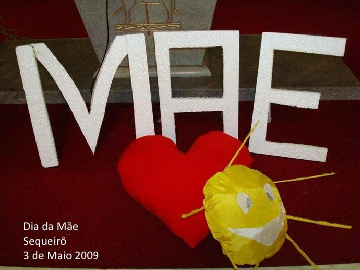 Dia da Mãe Sequeirô 3 de Maio 2009