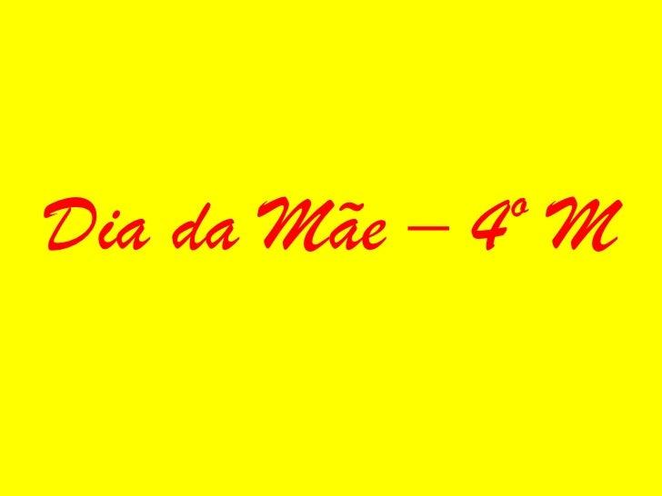 Dia da Mãe – 4º M<br />