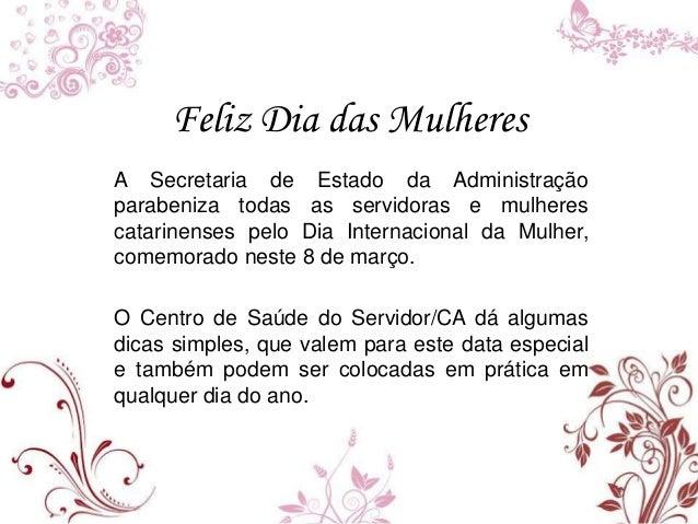 Feliz Dia das MulheresA Secretaria de Estado da Administraçãoparabeniza todas as servidoras e mulherescatarinenses pelo Di...