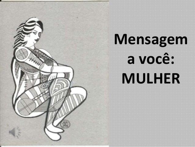 Mensagem a você: MULHER