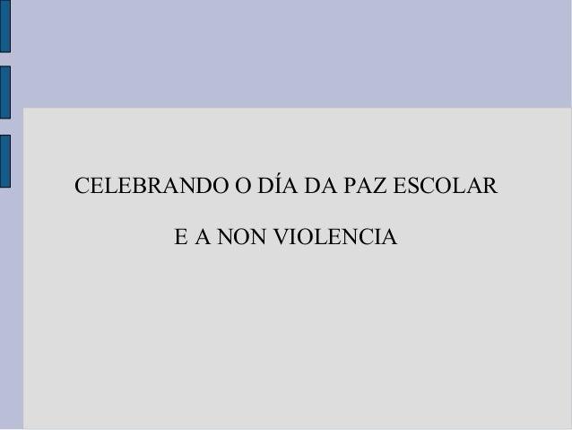 CELEBRANDO O DÍA DA PAZ ESCOLAR E A NON VIOLENCIA