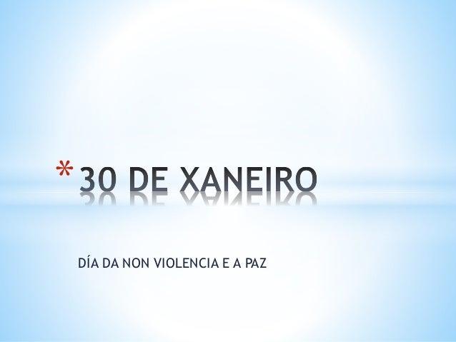 DÍA DA NON VIOLENCIA E A PAZ *