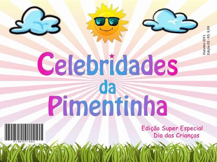 Outubro 2011<br />Edição 03 - R$: 9,99<br />Edição Super Especial<br />Dia das Crianças<br />