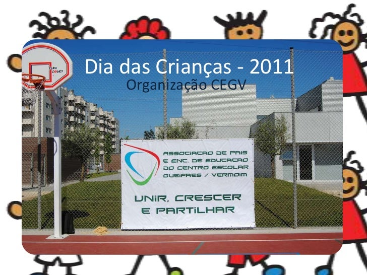 Dia das Crianças - 2011<br />Organização CEGV<br />