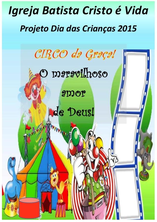 Igreja Batista Cristo é Vida Projeto Dia das Crianças 2015 O maravilhoso amor de Deus!