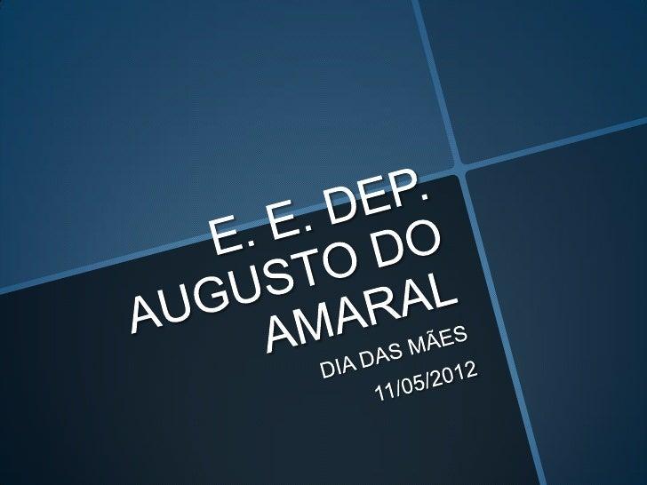 A E. E. Dep. Augusto doAmaral, buscando estreitar asrelações com a comunidadeescolar, desenvolveu atividadescomemorativas ...