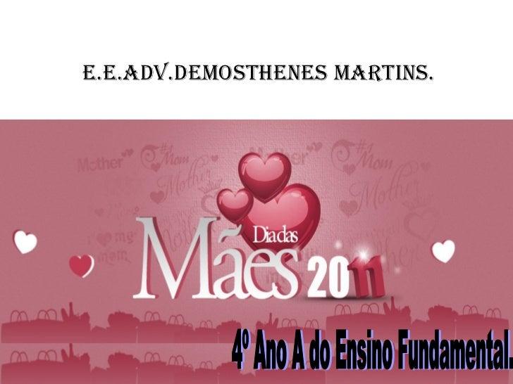 E.E.Adv.Demosthenes Martins. 4º Ano A do Ensino Fundamental.
