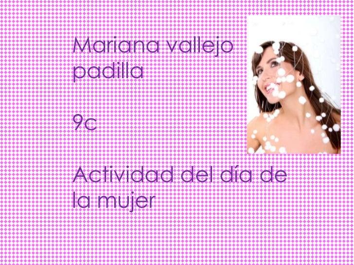 Mariana vallejopadilla9cActividad del día dela mujer