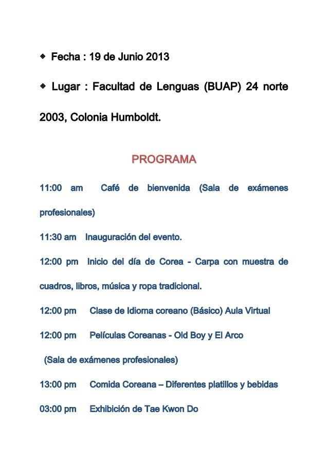 ◈ Fecha : 19 de Junio 2013◈ Lugar : Facultad de Lenguas (BUAP) 24 norte2003, Colonia Humboldt.PROGRAMA11:00 am Café de bie...