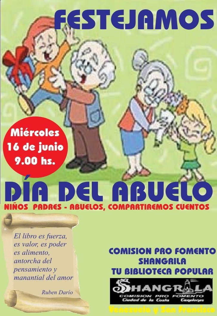 FESTEJAMOS    Miércoles 16 de junio  9.00 hs.   DÍA DEL ABUELO NIÑOS PADRES - ABUELOS, COMPARTIREMOS CUENTOS     El libro ...