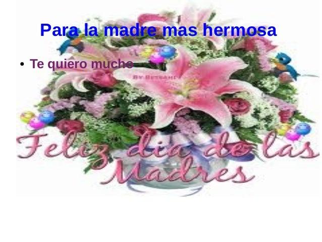 Para la madre mas hermosa●   Te quiero mucho