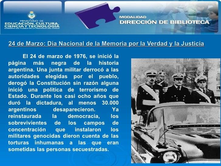 24 de Marzo: Día Nacional de la Memoria por la Verdad y la Justicia   El 24 de marzo de 1976, se inició la página más negr...