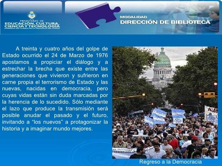 A treinta y cuatro años del golpe de Estado ocurrido el 24 de Marzo de 1976 apostamos a propiciar el diálogo y a estrechar...