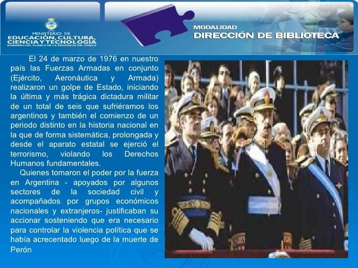 El 24 de marzo de 1976 en nuestro país las Fuerzas Armadas en conjunto (Ejército, Aeronáutica y Armada) realizaron un golp...