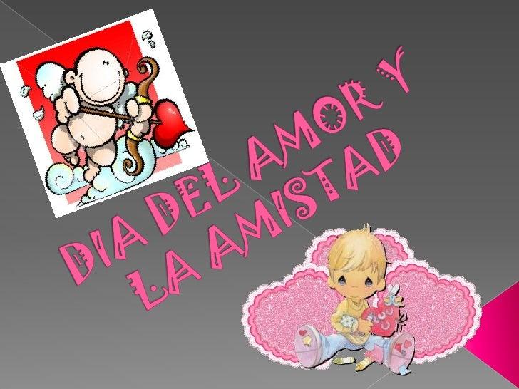 DIA DEL AMOR Y LA AMISTAD<br />