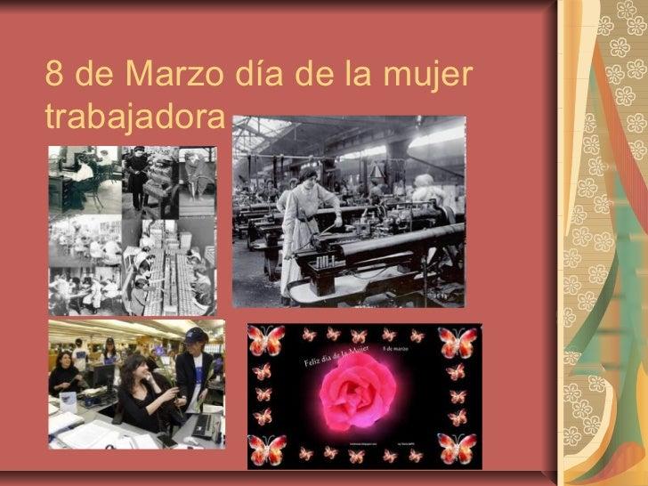 <ul>8 de Marzo día de la mujer trabajadora </ul>