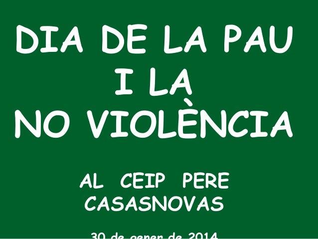 DIA DE LA PAU I LA NO VIOLÈNCIA AL CEIP PERE CASASNOVAS