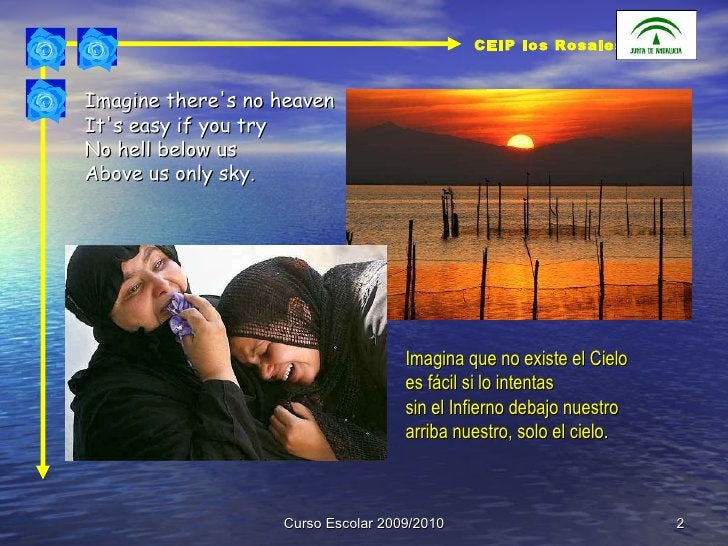 Curso Escolar 2009/2010 Imagine there's no heaven  It's easy if you try  No hell below us  Above us only sky.  Imagina que...