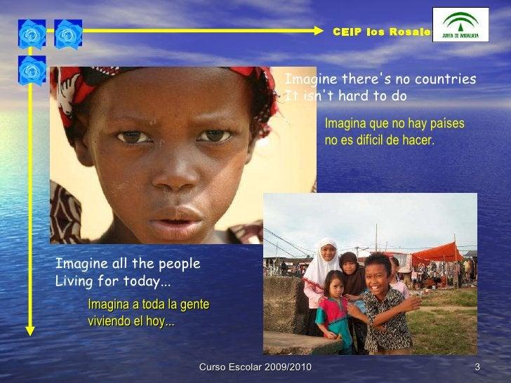 Curso Escolar 2009/2010 Imagina a toda la gente  viviendo el hoy...  Imagine all the people  Living for today...  Imagine ...