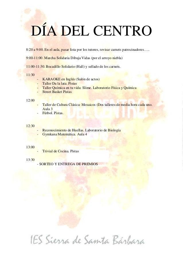DÍA DEL CENTRO 8:20 a 9:00. En el aula, pasar lista por los tutores, revisar carnets patrocinadores….. 9:00-11:00. Marcha ...