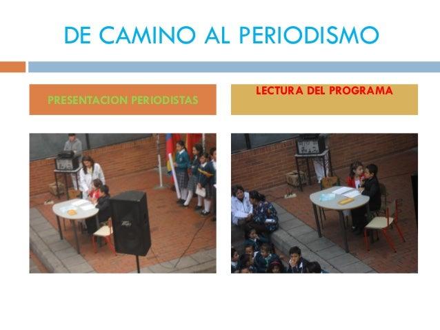 DE CAMINO AL PERIODISMOPRESENTACION PERIODISTASLECTURA DEL PROGRAMA