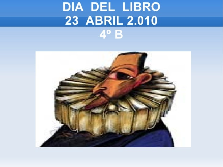 DIA  DEL  LIBRO 23  ABRIL 2.010 4º B