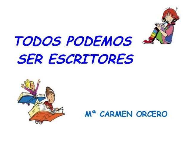 Mª CARMEN ORCEROTODOS PODEMOSSER ESCRITORES