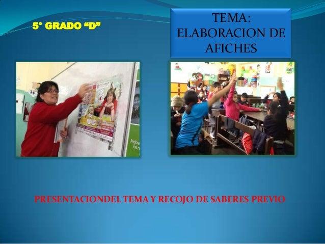 """5° GRADO """"D"""" TEMA: ELABORACION DE AFICHES PRESENTACIONDEL TEMA Y RECOJO DE SABERES PREVIO"""