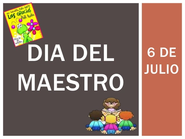6 DE JULIO DIA DEL MAESTRO