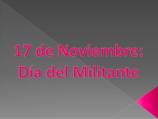 Dia del militante 17 de noviembre