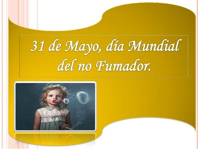 Dia del no fumador 31 de mayo
