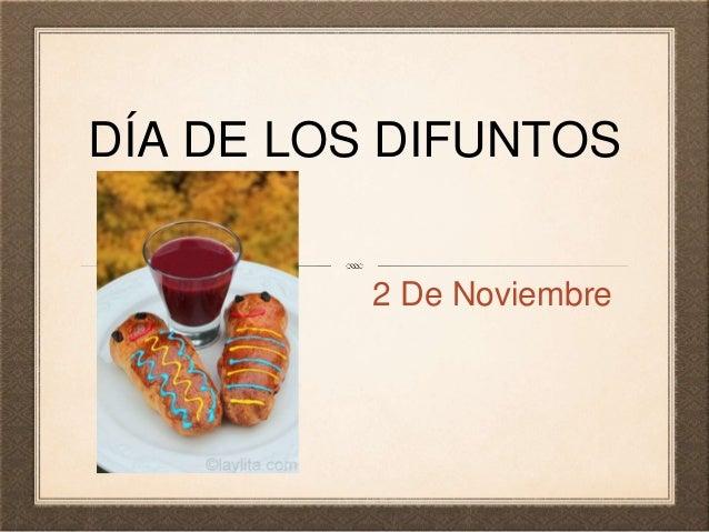 DÍA DE LOS DIFUNTOS 2 De Noviembre