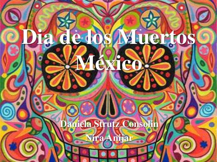 Dia de los Muertos     México   Daniela Strutz Consolin        Nira Anijar