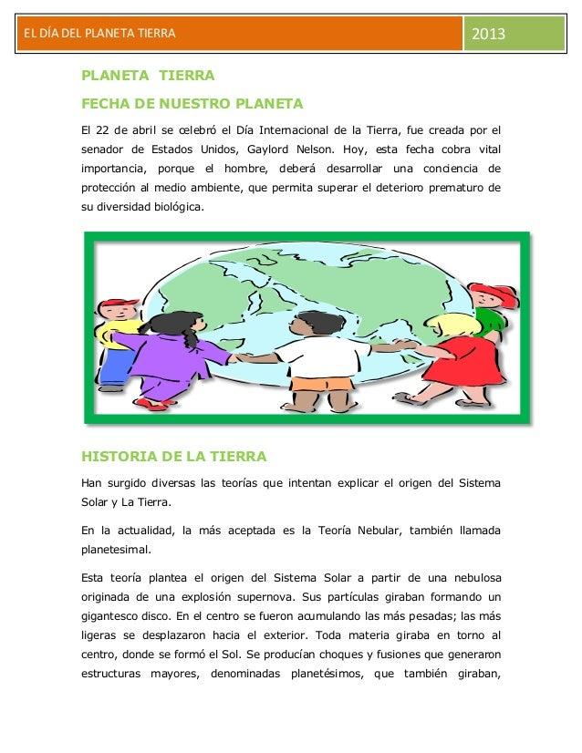 EL DÍA DEL PLANETA TIERRA 2013PLANETA TIERRAFECHA DE NUESTRO PLANETAEl 22 de abril se celebró el Día Internacional de la T...
