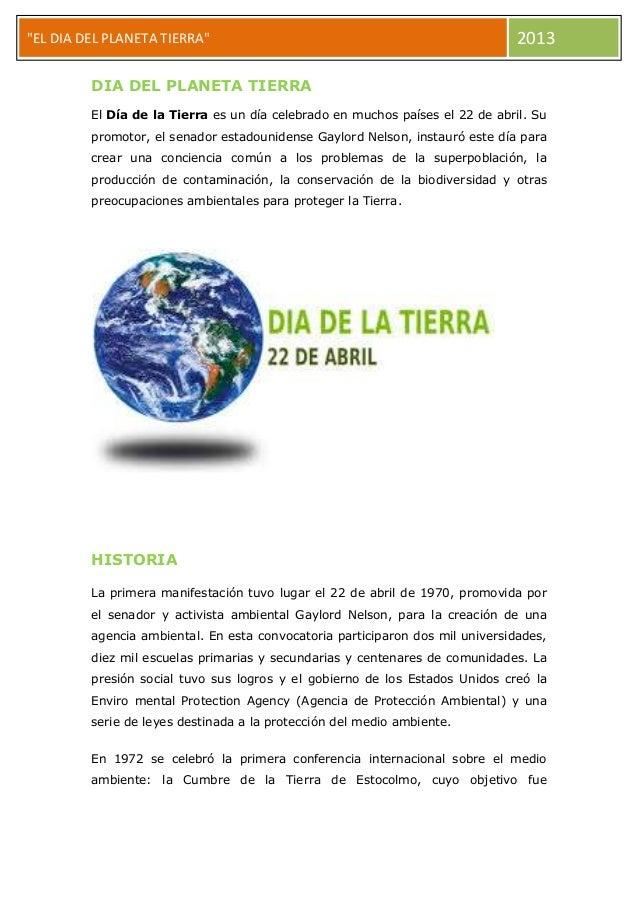 """""""EL DIA DEL PLANETA TIERRA""""  2013  DIA DEL PLANETA TIERRA El Día de la Tierra es un día celebrado en muchos países el 22 d..."""