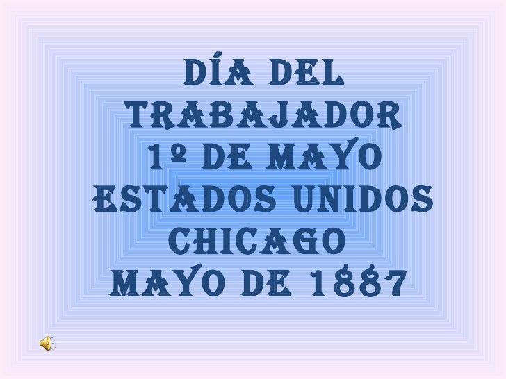 Día del trabajador 1º de mayo ESTADOS UNIDOS CHICAGO  MAYO DE 1887